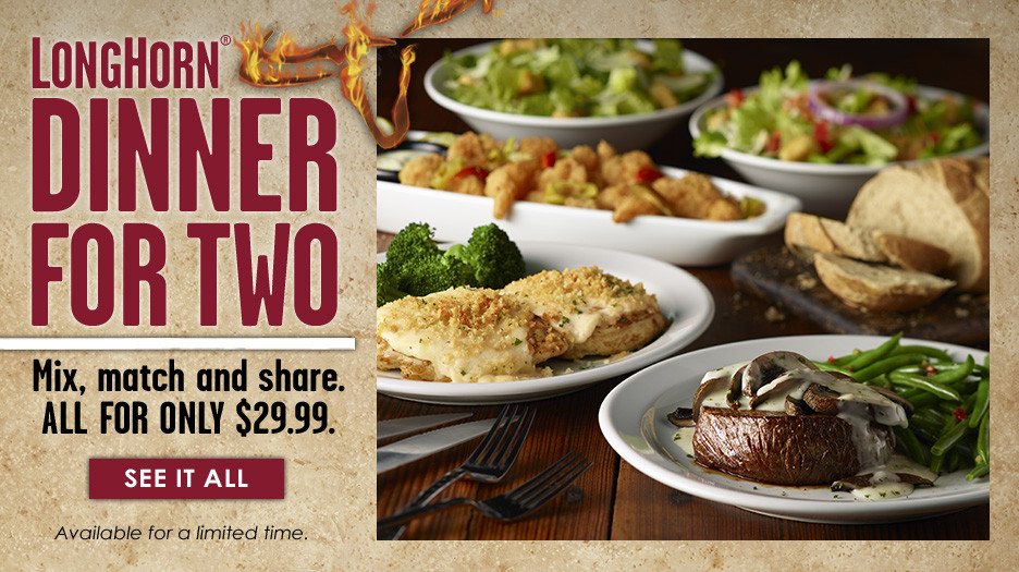 Restaurants With Dinner For 2 Specials  LongHorn Dinner for Two Mix match and share all for