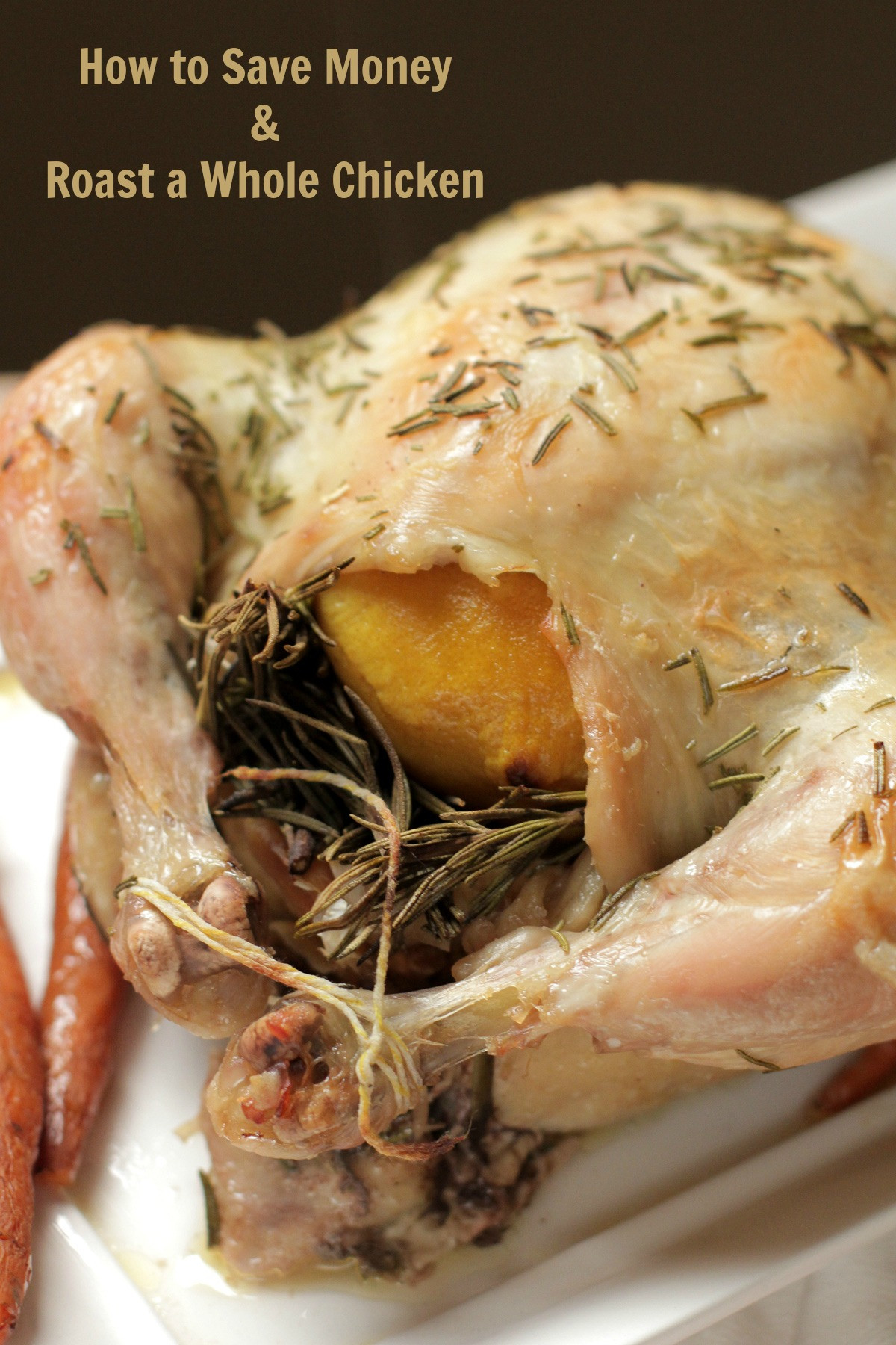 Roast A Whole Chicken  Roast a Whole Chicken & Save Money Live Simply