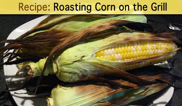 Roast Corn On Grill  Recipe Roasting Corn on the Grill – CaryCitizen