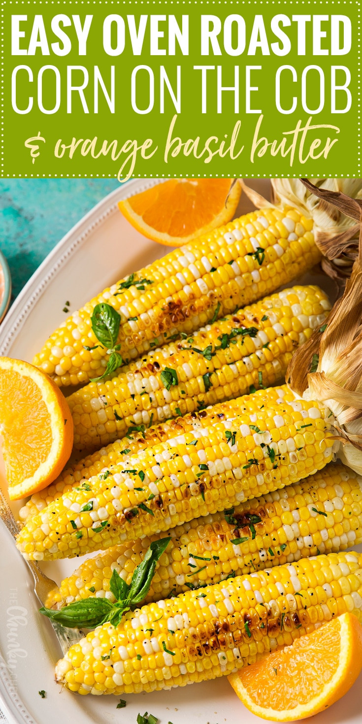 Roast Corn On Grill  Oven Roasted Corn on the Cob The Chunky Chef