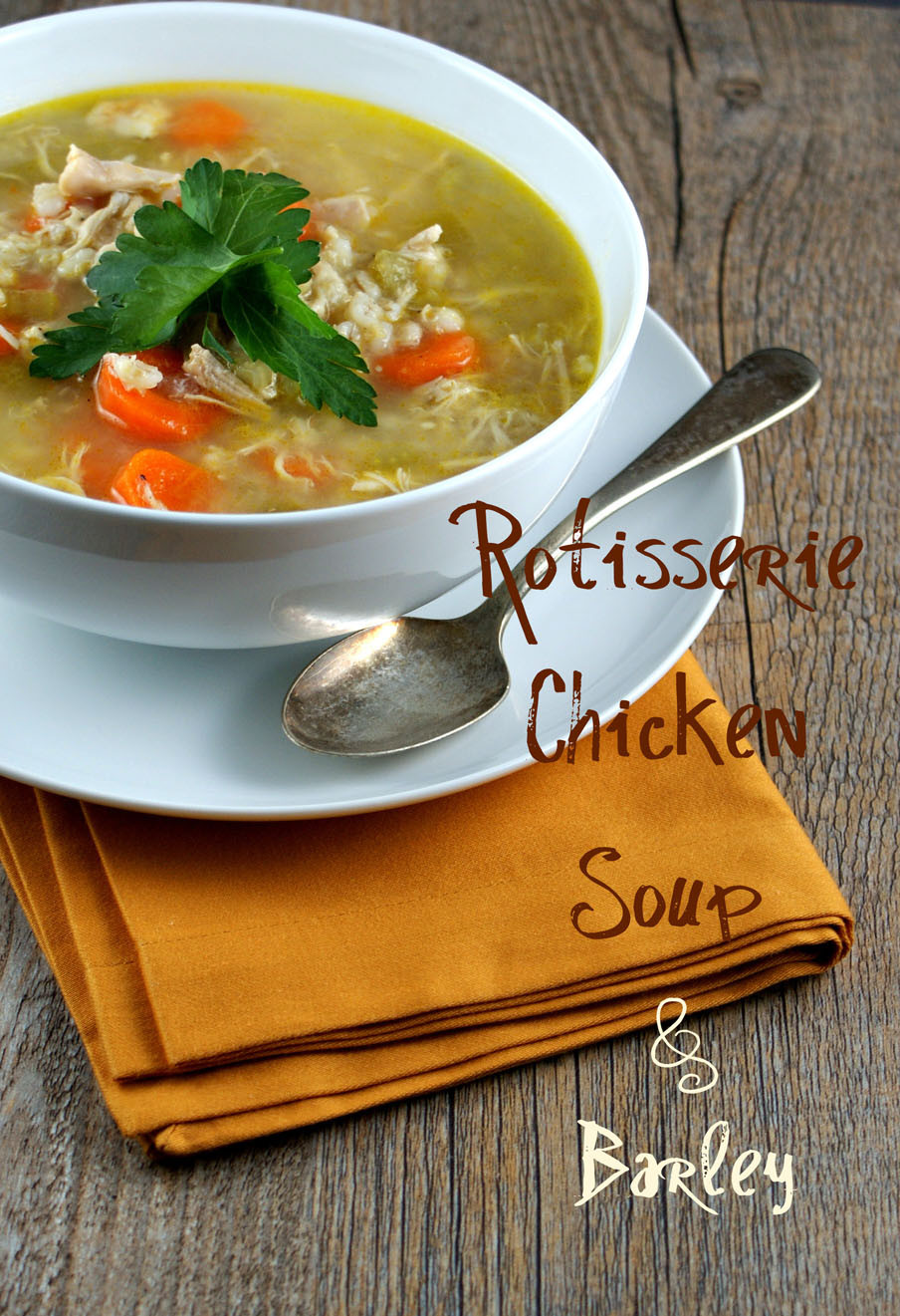 Rotisserie Chicken Soup  Authentic Suburban Gourmet Rotisserie Chicken & Barley Soup