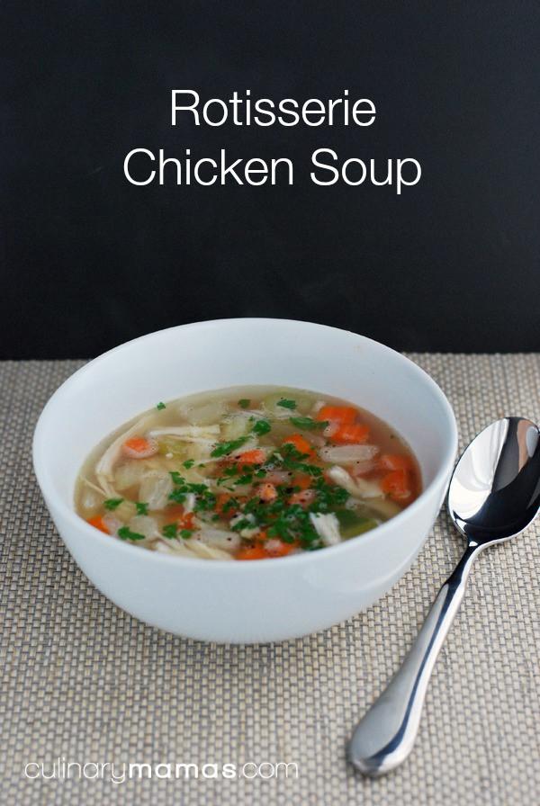 Rotisserie Chicken Soup  Rotisserie Chicken Soup Culinary Mamas