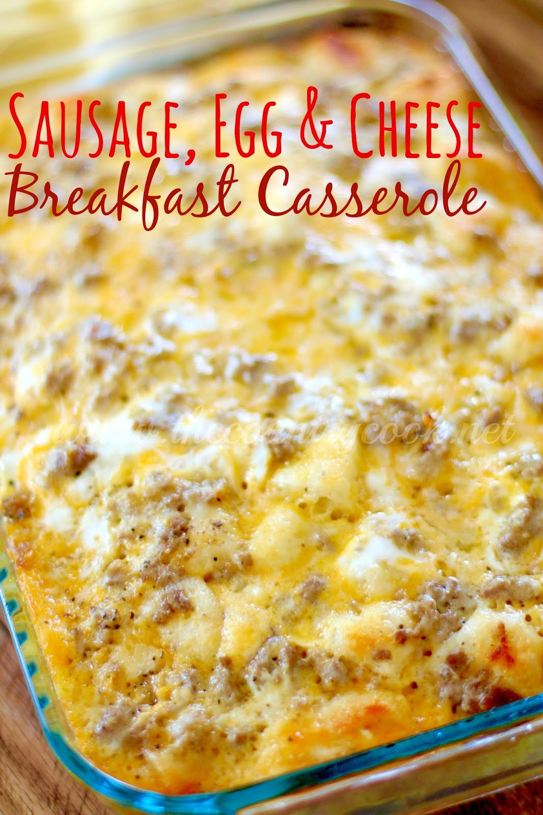 Sausage Biscuit Casserole  Sausage Egg & Cheese Biscuit Casserole The Country Cook