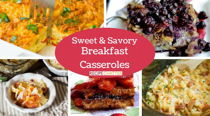 Savory Breakfast Casseroles  15 Sweet and Savory Breakfast Casseroles RecipeChatter