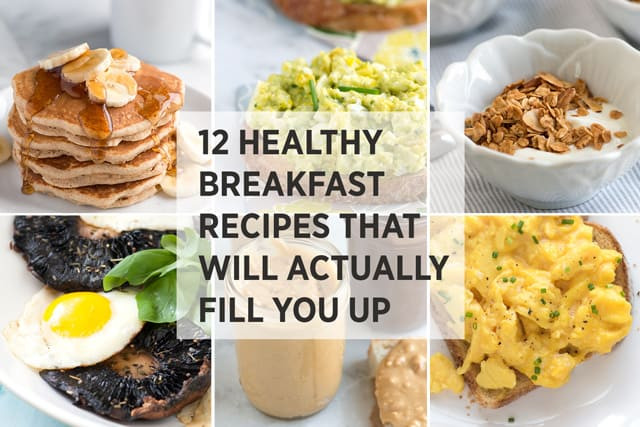 Simple Healthy Breakfast Ideas  12 Healthy Easy Breakfast Recipes That Fill You Up