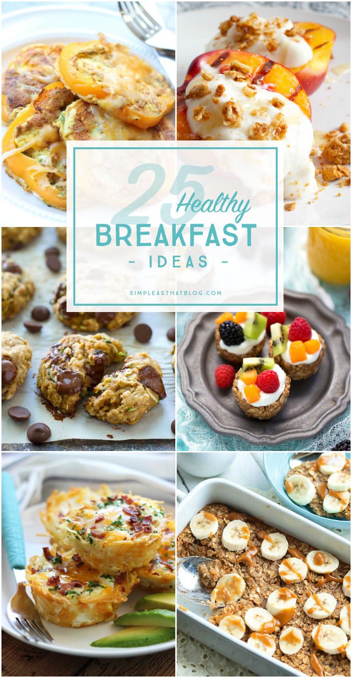 Simple Healthy Breakfast Ideas  25 Healthy Breakfast Ideas