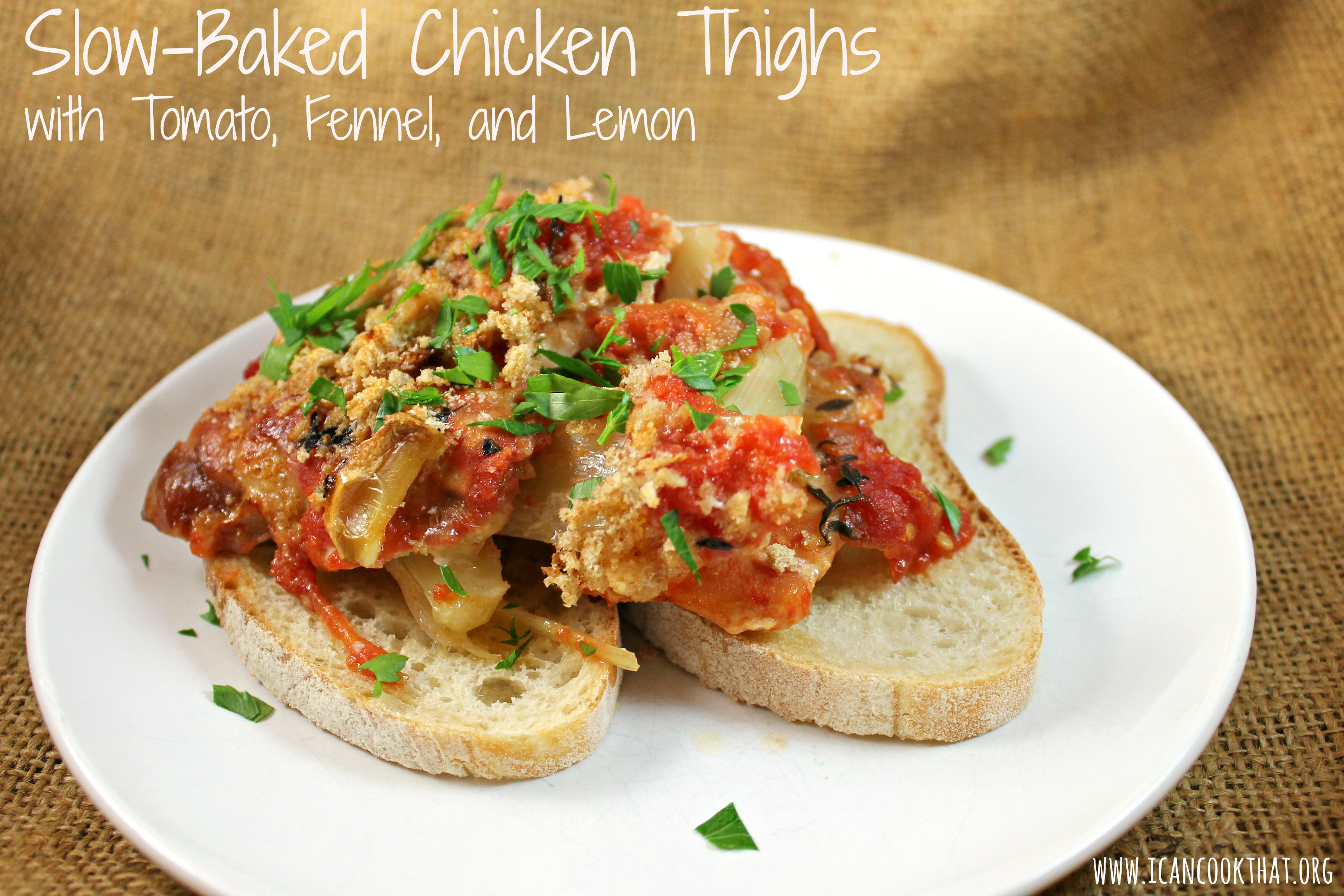 Slow Baked Chicken  Slow Baked Chicken Thighs with Tomato Fennel and Lemon