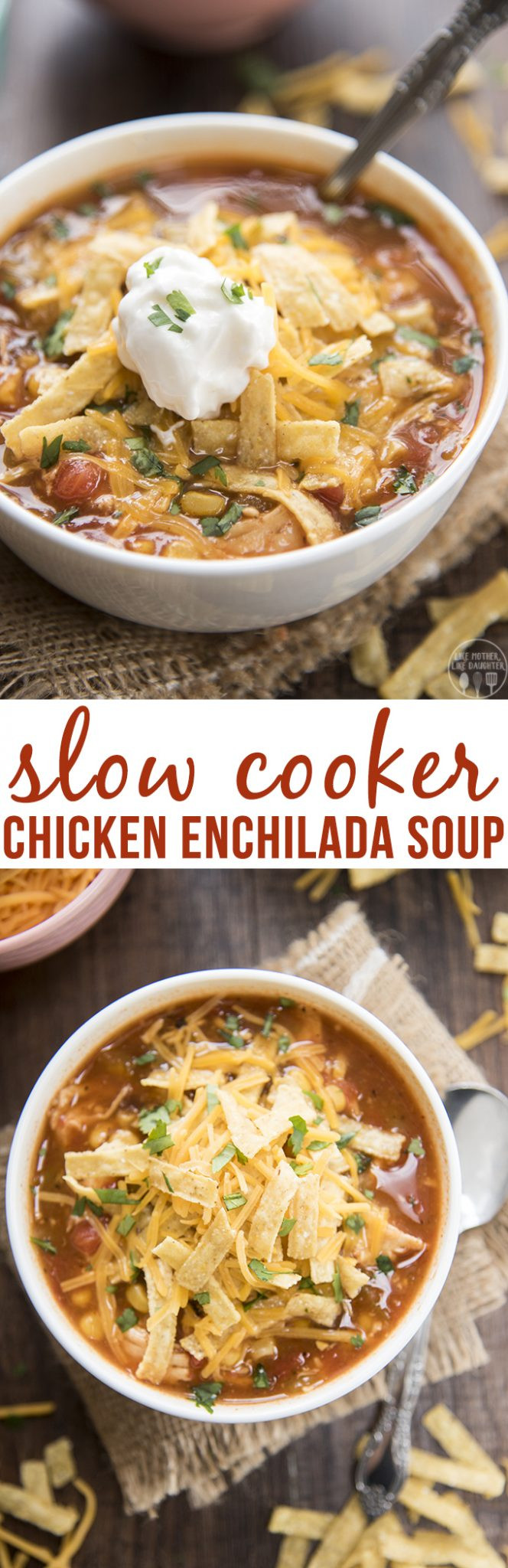 Slow Cooker Chicken Enchilada Soup  Slow Cooker Chicken Enchilada Soup Like Mother Like