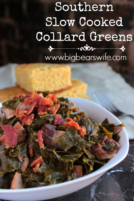 Slow Cooker Collard Greens  Southern Slow Cooked Collard Greens Big Bear s Wife