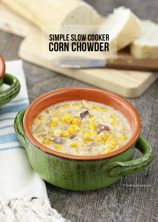 Slow Cooker Corn Chowder  Simple Slow Cooker Corn Chowder Live Laugh Rowe