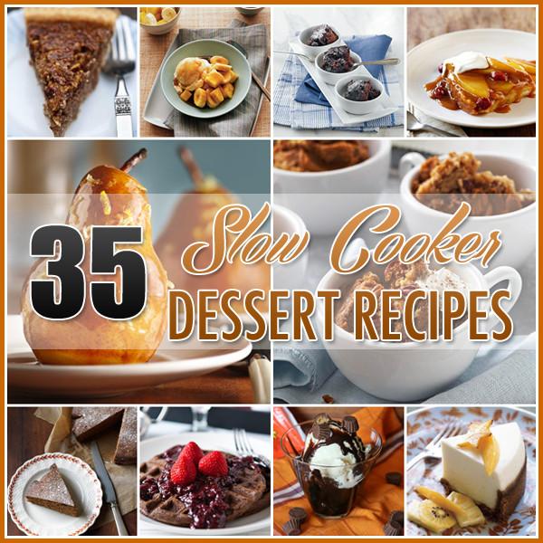Slow Cooker Desserts  35 Slow Cooker Dessert Recipes Crock Pot Dessert Recipes