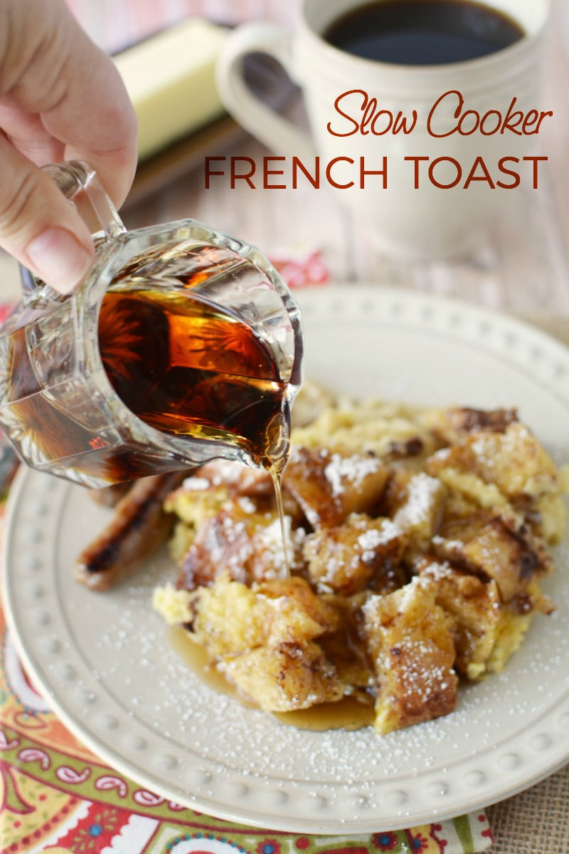 Slow Cooker French Toast  Delicious Overnight Slow Cooker French Toast Recipe A
