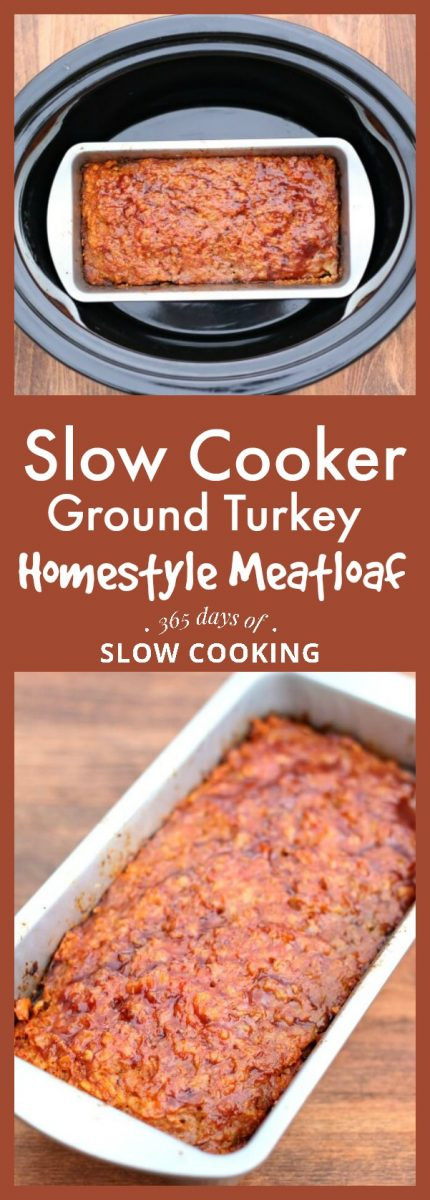 Slow Cooker Ground Turkey  Slow Cooker Homestyle Ground Turkey or Beef Meatloaf