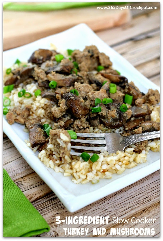 Slow Cooker Ground Turkey  3 Ingre nt Slow Cooker Ground Turkey and Mushrooms So