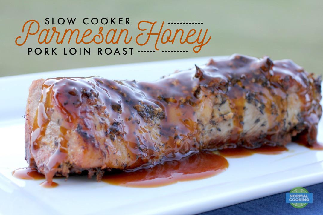 Slow Cooker Pork Loin  Slow Cooker Parmesan Honey Pork Loin