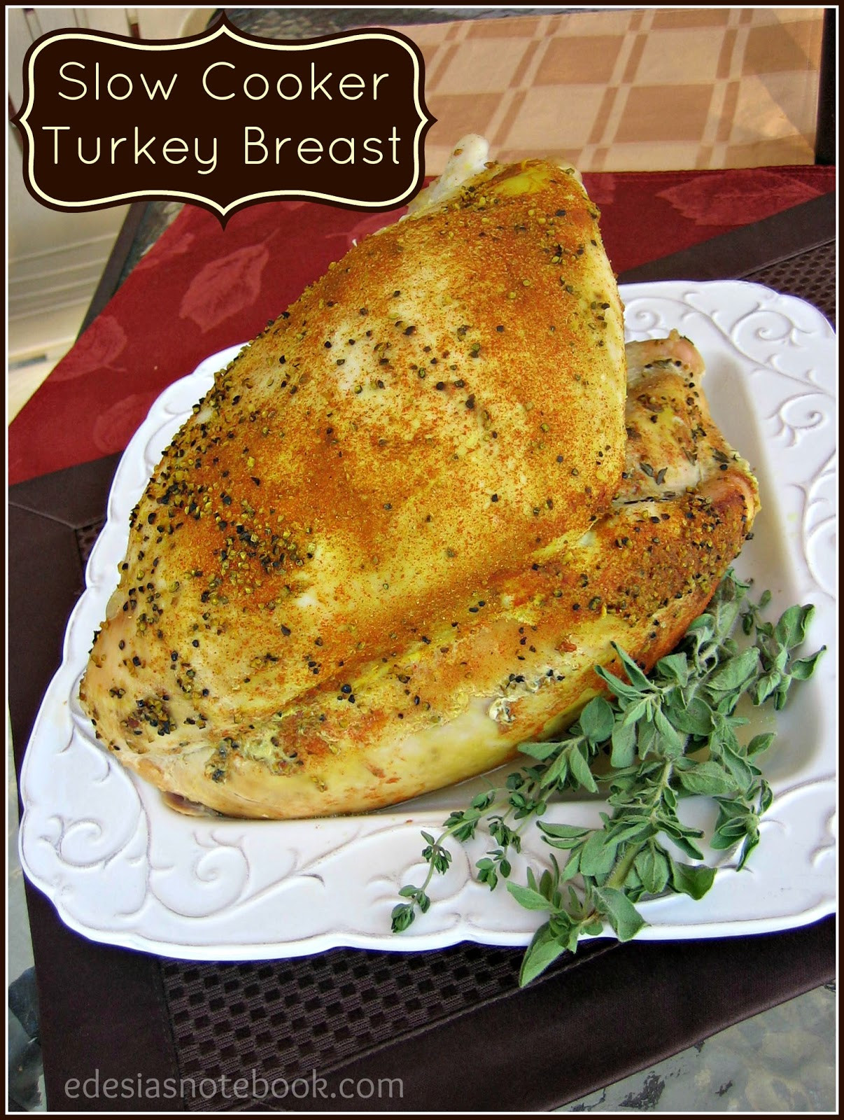 Slow Cooker Thanksgiving Turkey  Slow Cooker Turkey Breast Edesia s Notebook