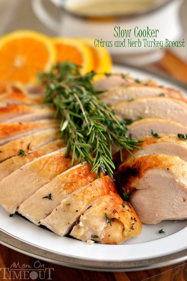 Slow Cooker Thanksgiving Turkey  Slow Cooker Citrus and Herb Turkey Breast Mom Timeout