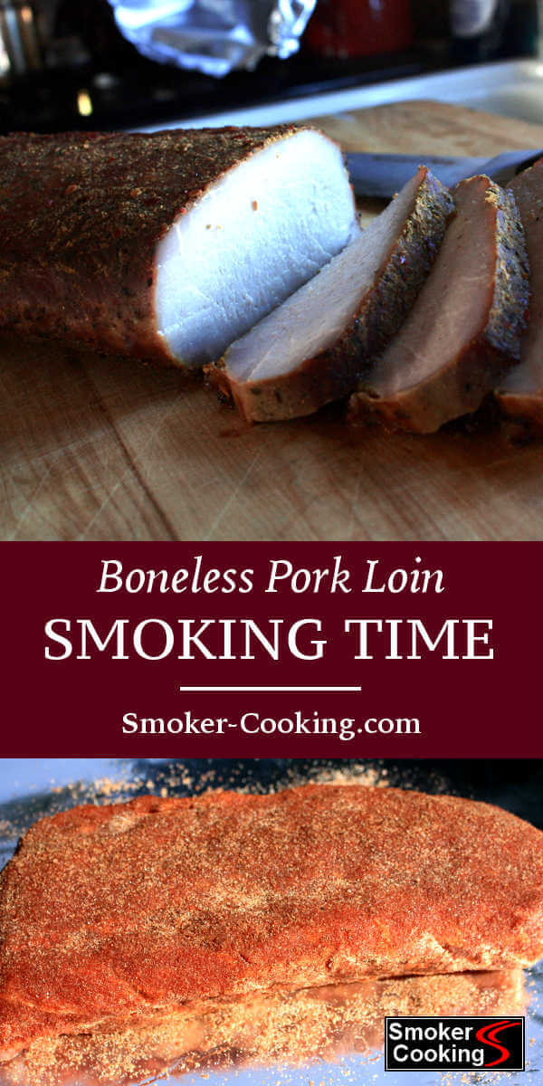 Smoking A Boneless Pork Loin  Boneless Pork Loin Smoking Time Smoker Cooking