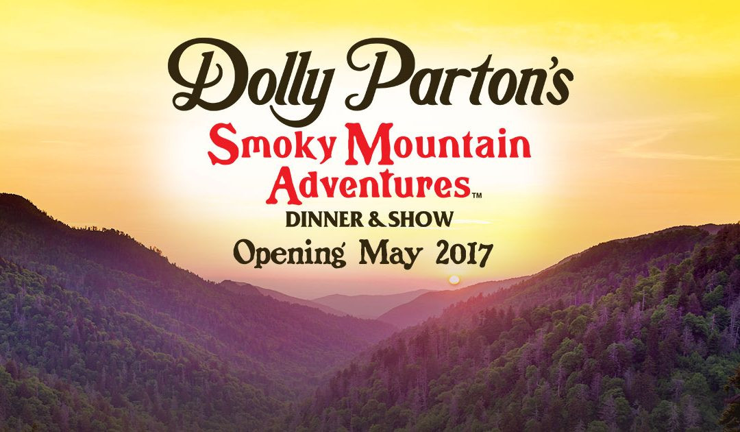 Smoky Mountain Adventure Dinner Show  Dolly Parton's Smoky Mountain Adventures Opening In May In