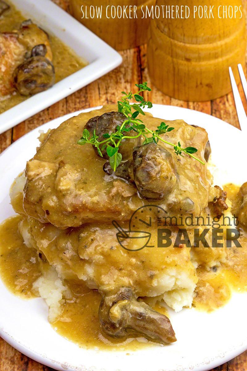 Smothered Pork Chops Slow Cooker  Slow Cooker Smothered Pork Chops The Midnight Baker