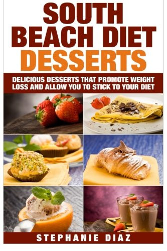 South Beach Diet Desserts  South Beach Diet Desserts Delicious Desserts That Promote