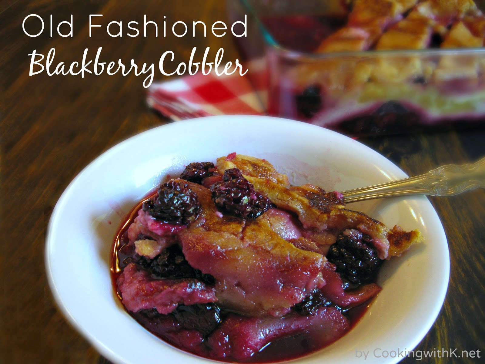 Southern Blackberry Cobbler Recipe  Cooking with K A Southern Classic Old Fashioned