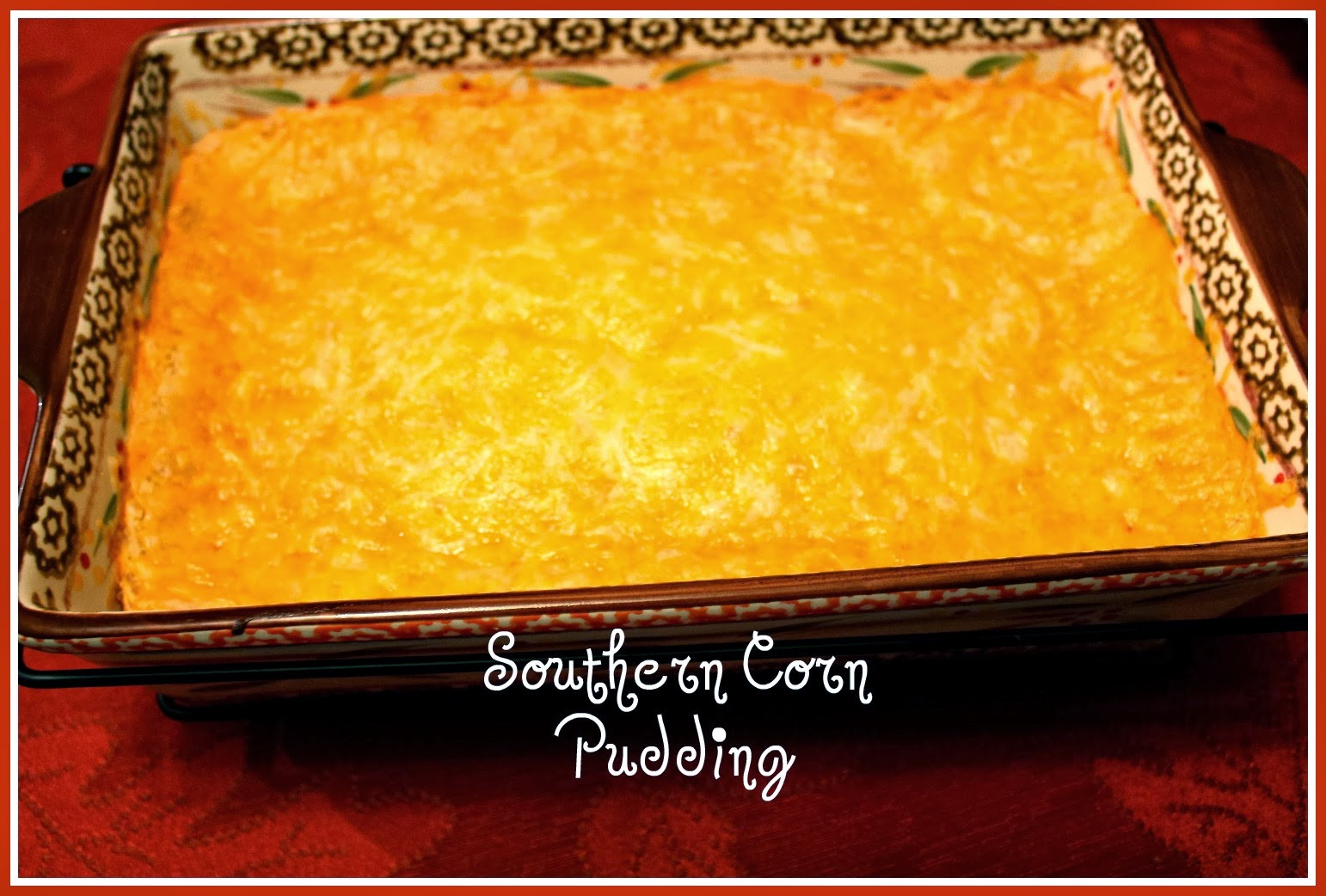 Southern Corn Pudding Recipe  Sweet Tea and Cornbread Kathy s Southern Corn Pudding
