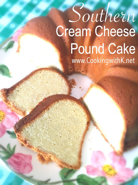 Southern Cream Cheese Pound Cake  Cooking with K Southern Cream Cheese Pound Cake
