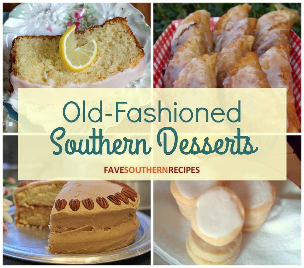 Southern Dessert Recipes  26 Old Fashioned Southern Desserts