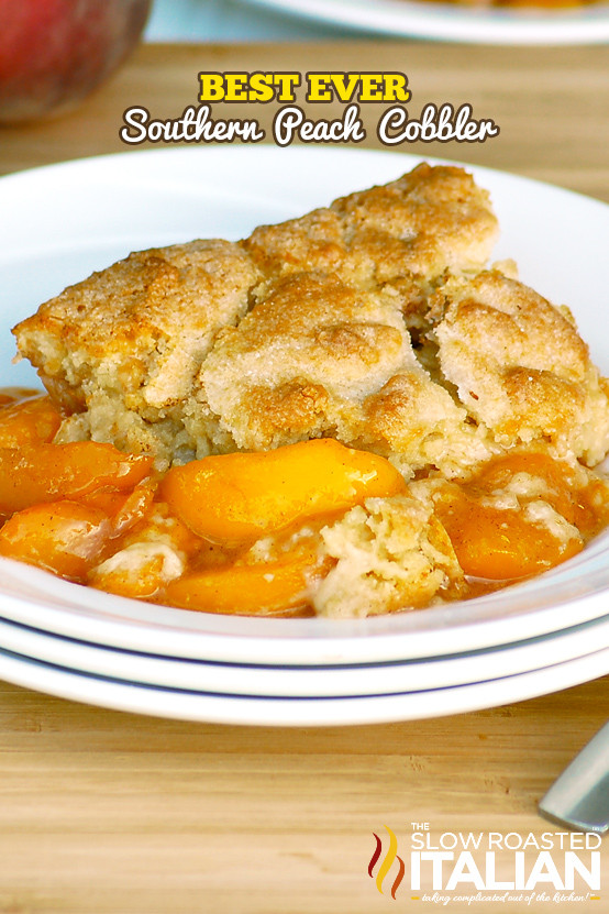 Southern Peach Cobbler  The Best Ever Southern Peach Cobbler