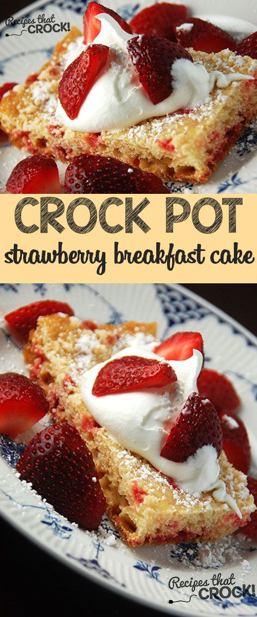 Strawberry Breakfast Recipes  Strawberry Breakfast Cake Crock Pot Recipe