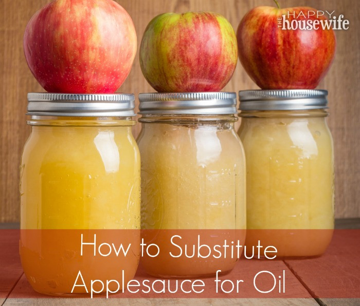 Substitute For Applesauce  How to Substitute Applesauce for Oil in Baking The Happy