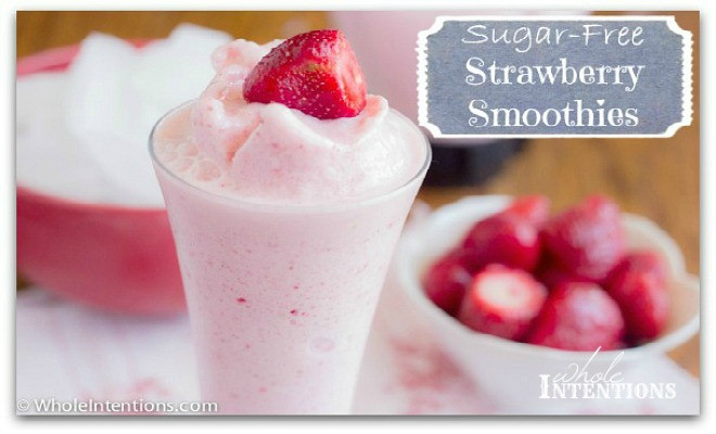 Sugar Free Smoothies  Sugar Free Strawberry Smoothies Whole Intentions