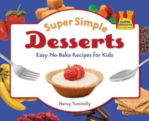 Super Easy Desserts  Super Simple Desserts Easy No bake Recipes for Kids