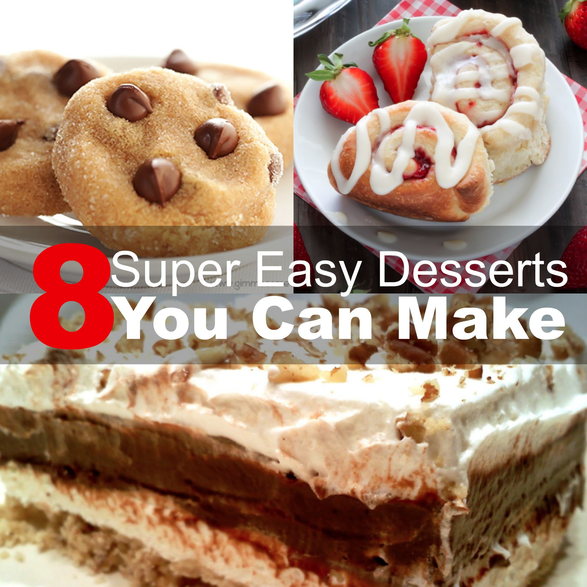 Super Easy Desserts  8 Super Easy Desserts You Can Make