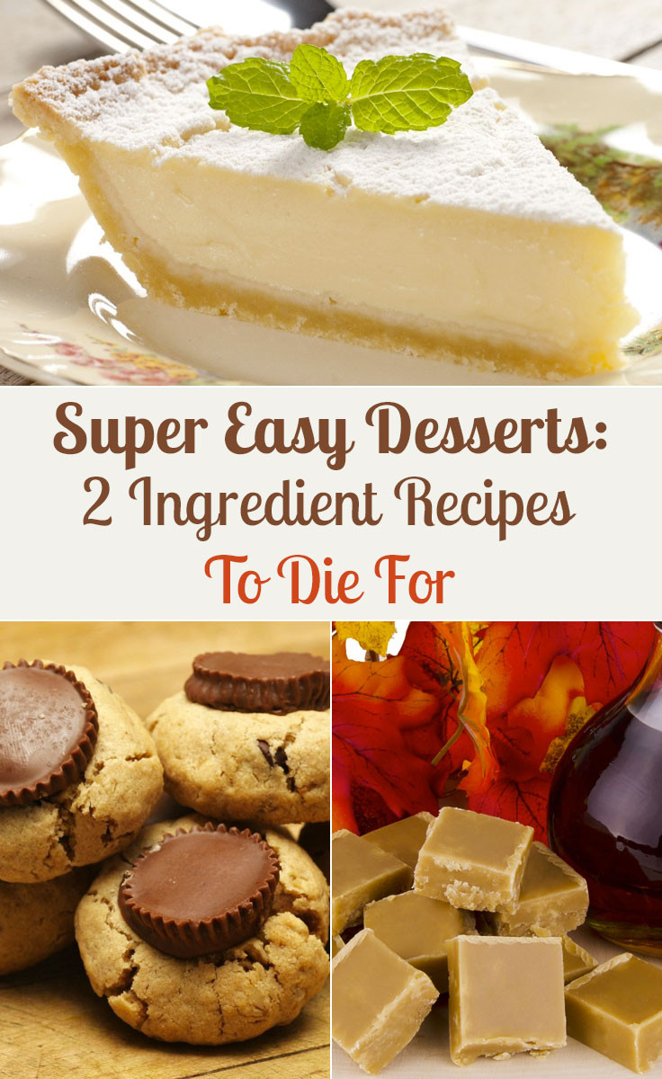 Super Easy Desserts  Super Easy Desserts 2 Ingre nt Recipes To Die For