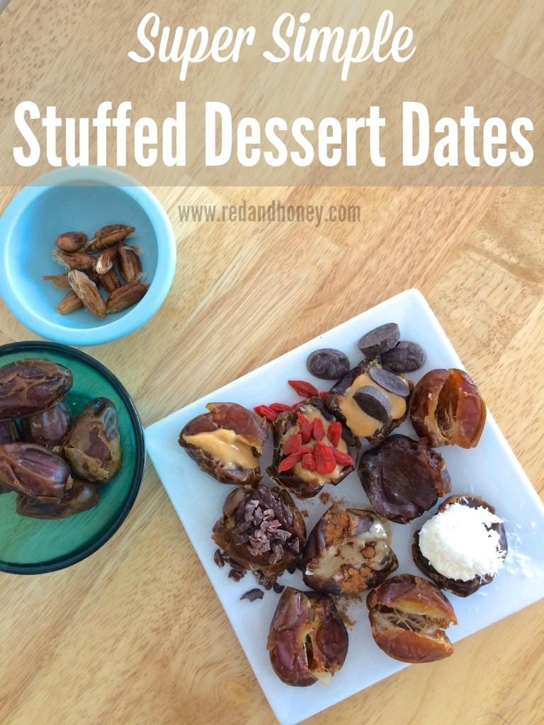 Super Easy Desserts  Super Simple Stuffed Dessert Dates Red and Honey
