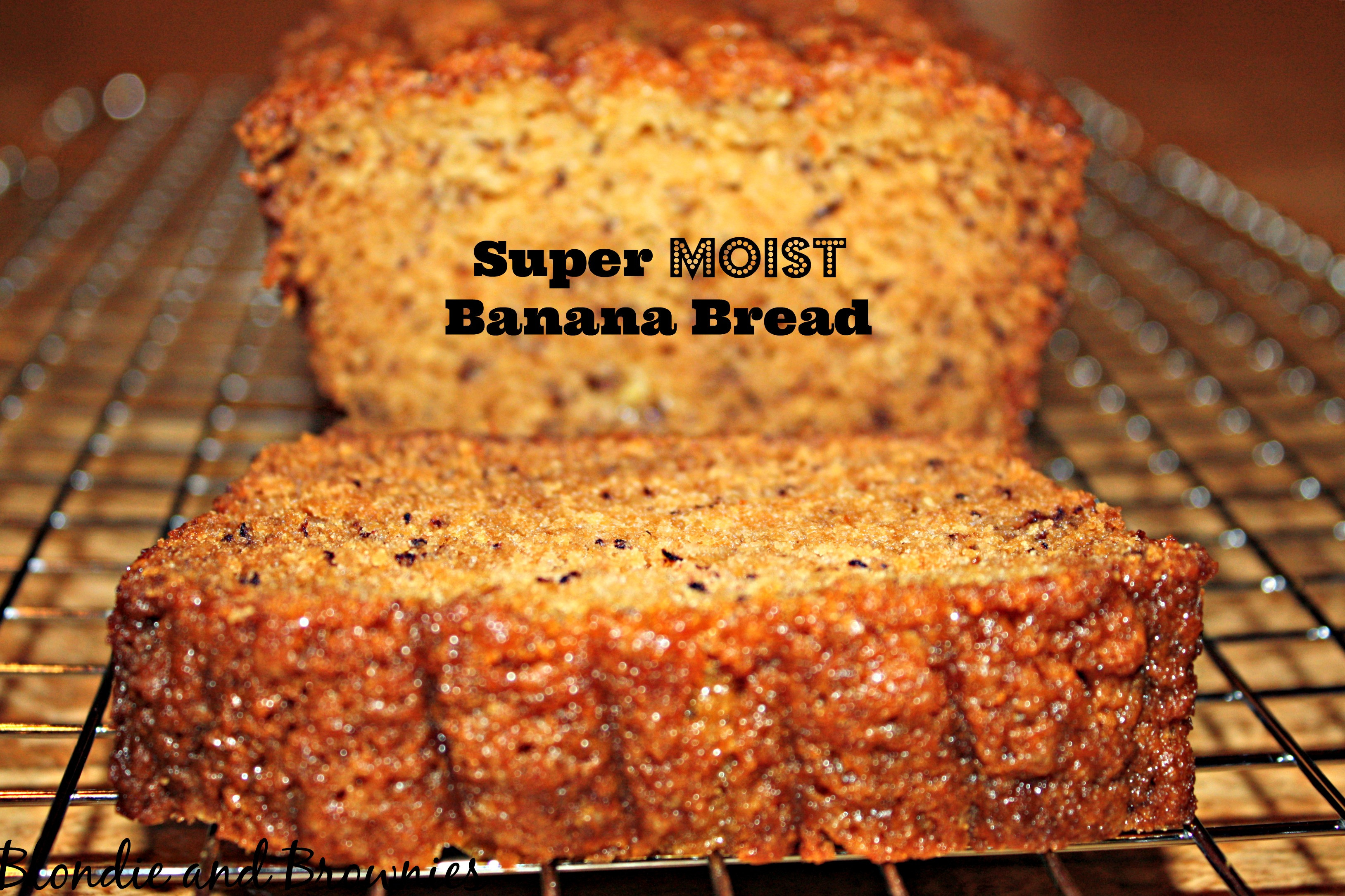Super Moist Banana Bread Recipe  Super Moist Banana Bread – Blon and Brownies