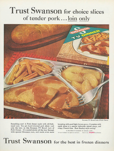 Swanson Frozen Dinners  For Your Consumption