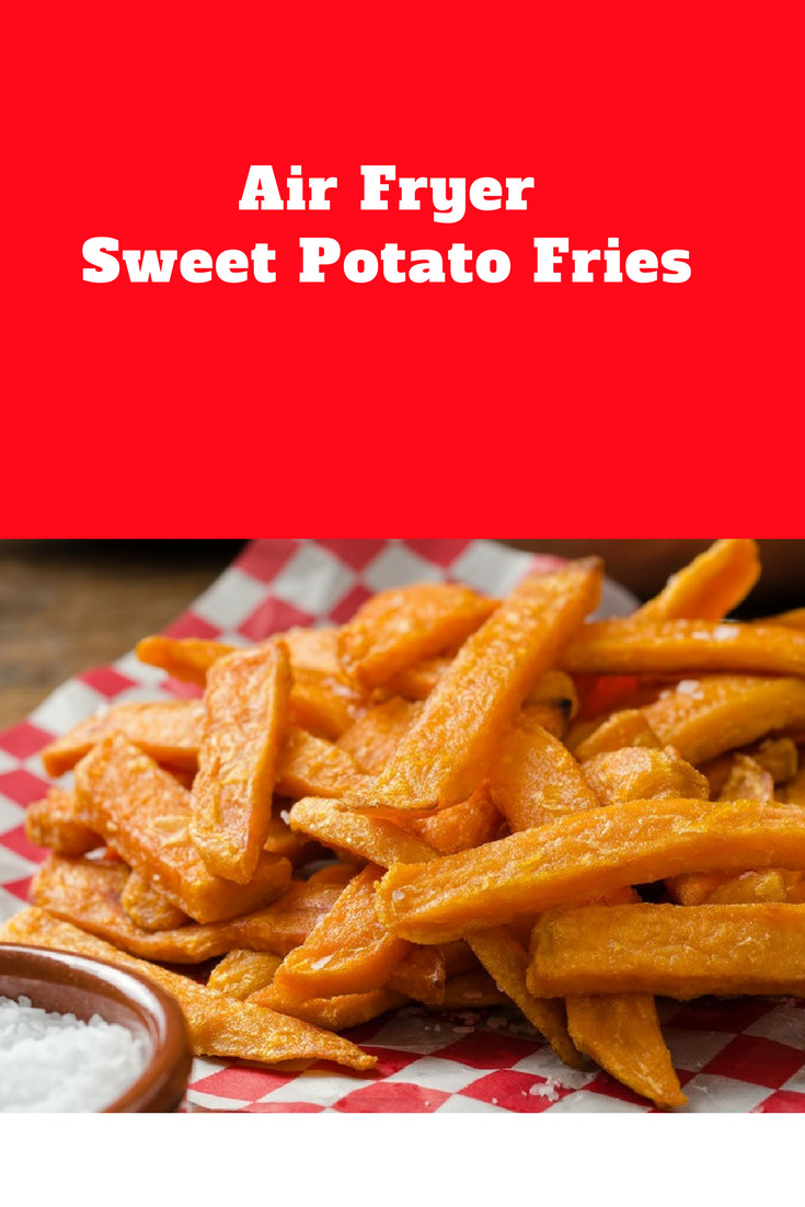 Sweet Potato Fries In Air Fryer  The Most Perfect Sweet Potato Fries in An Air Fryer