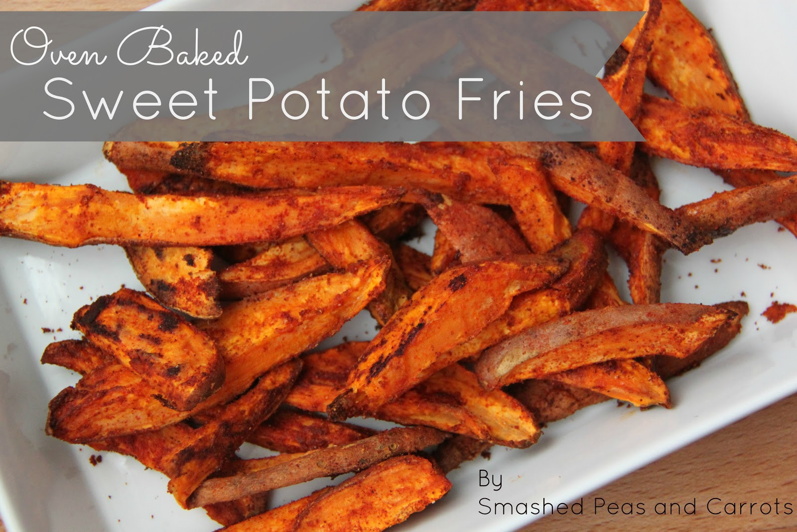Sweet Potato Fries In Oven  RECIPE Oven Baked Sweet Potato Fries Smashed Peas & Carrots