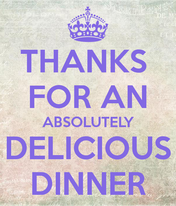 Thanks For Dinner  THANKS FOR AN ABSOLUTELY DELICIOUS DINNER Poster