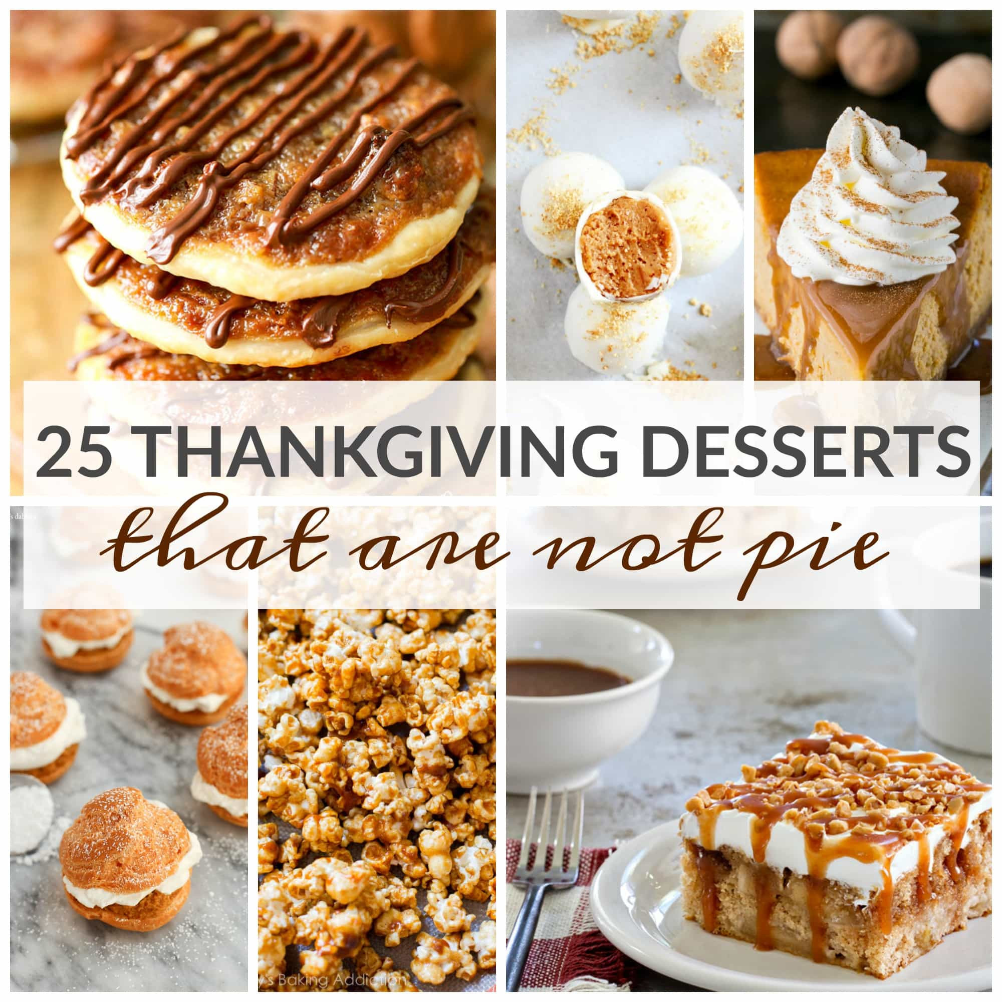 Thanksgiving Recipes Desserts  25 Thanksgiving Desserts That Are Not Pie A Dash of Sanity