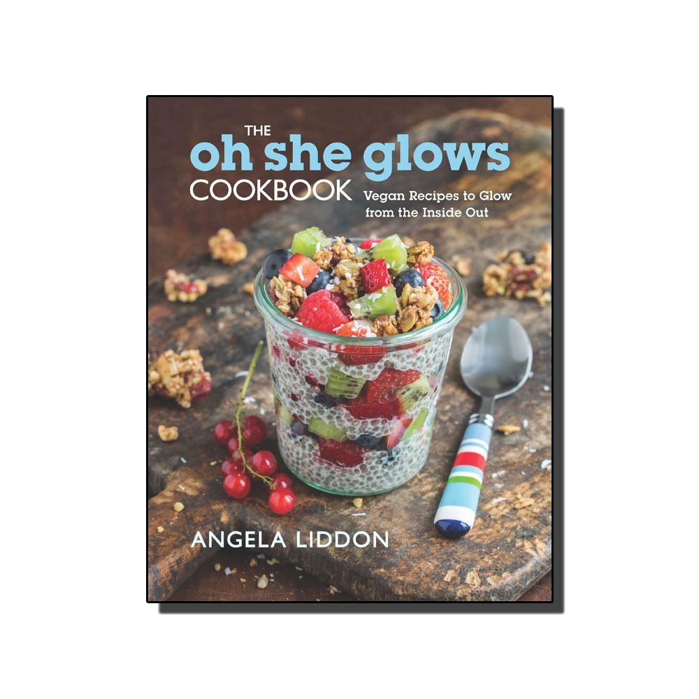 The Oh She Glows Cookbook: Over 100 Vegan Recipes To Glow From The Inside Out  The Oh She Glows Cookbook Vegan Recipes To Glow From The