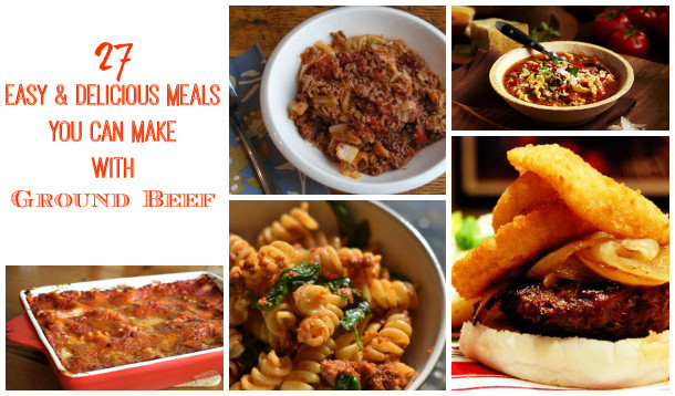 Things To Make With Ground Beef  27 Easy & Delicious Meals You Can Make With Ground Beef
