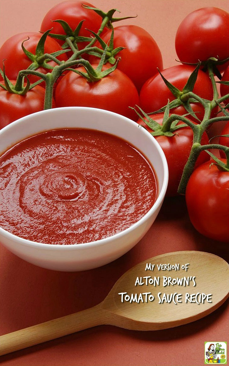 Tomato Sauce Recipe  Love Alton Brown s Tomato Sauce Here s My Version