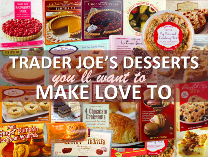Trader Joes Desserts  26 Trader Joe s Desserts You ll Want To Make Love To
