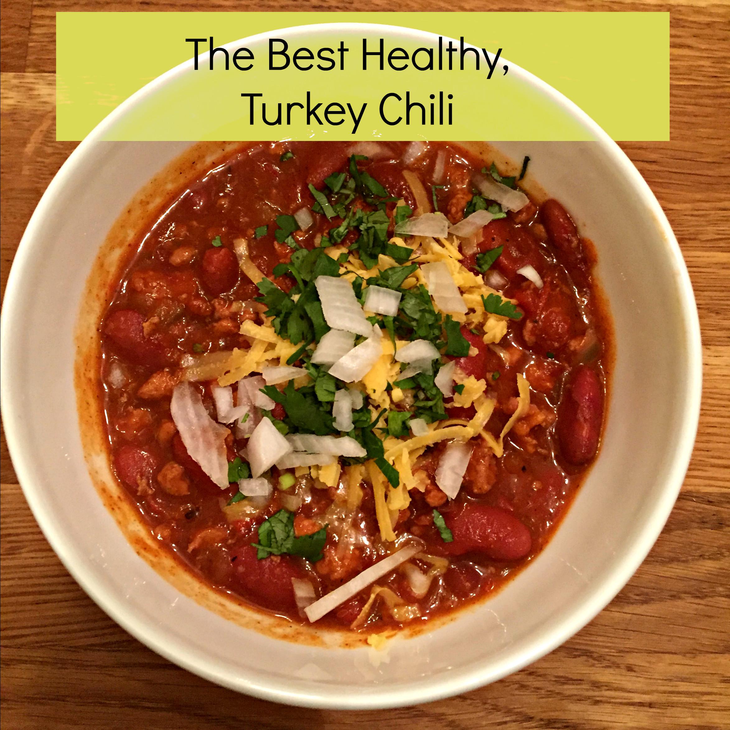 Turkey Chili Recipe  The Best Healthy Turkey Chili Recipe My Healthy Happier
