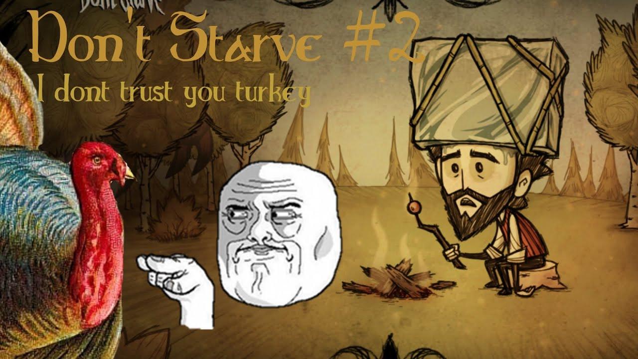 Turkey Dinner Don'T Starve  I dont trust you turkey Don t Starve 2