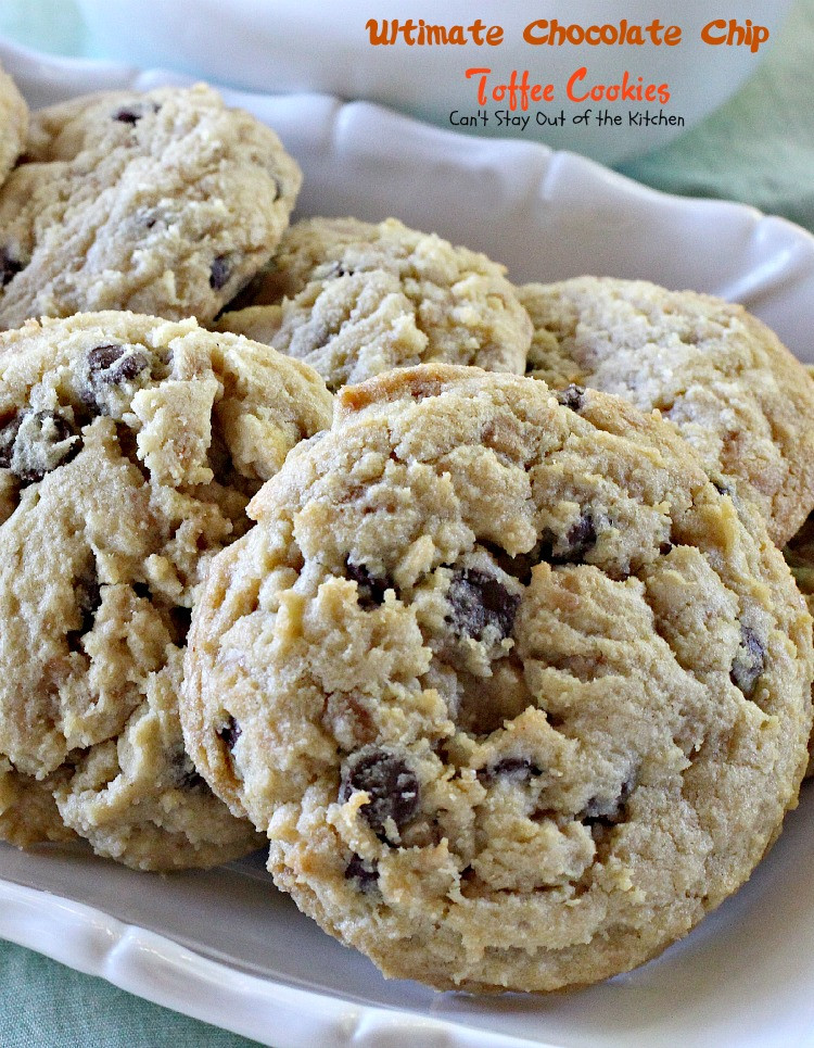 Ultimate Chocolate Chip Cookies  Ultimate Chocolate Chip Toffee Cookies Can t Stay Out of